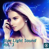 Play & Download Blue Light Sound, Vol. 3 - EP by Various Artists | Napster