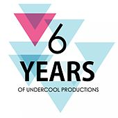 Play & Download 6 Years Of Undercool Productions - EP by Various Artists | Napster