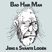 Bad Hair Man by Jens