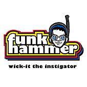 Play & Download Funk Hammer by Wick-it The Instigator | Napster