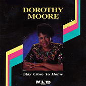 Play & Download Stay Close to Home by Dorothy Moore | Napster