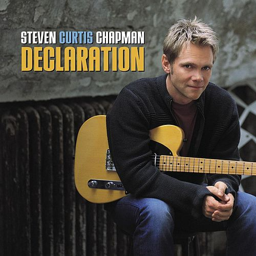 Declaration by Steven Curtis Chapman