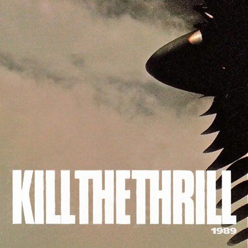 1989 von Kill The Thrill