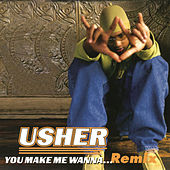 You Make Me Wanna [US #2] by Usher