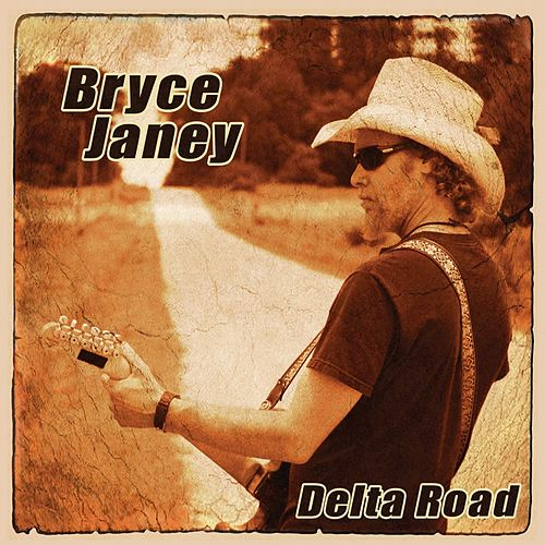 Play & Download Delta Road by Bryce Janey | Napster