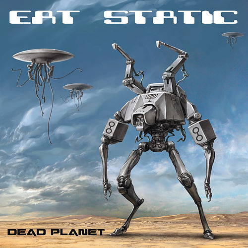 Play & Download Dead Planet by Eat Static | Napster