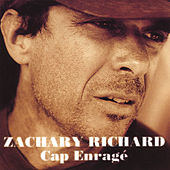 Play & Download Cap Enragé by Zachary Richard | Napster