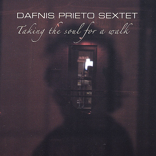 Play & Download Taking the Soul for a Walk by Dafnis Prieto | Napster