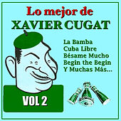 Play & Download Lo Mejor de Xavier Cugat Vol.2 by Xavier Cugat | Napster