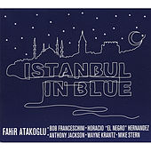 Play & Download Istanbul in Blue by Fahir Atakoglu | Napster