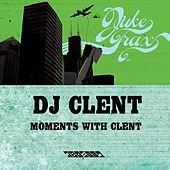 Moments With Clent EP by DJ Clent