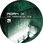 The Marking Of Time by Adam X