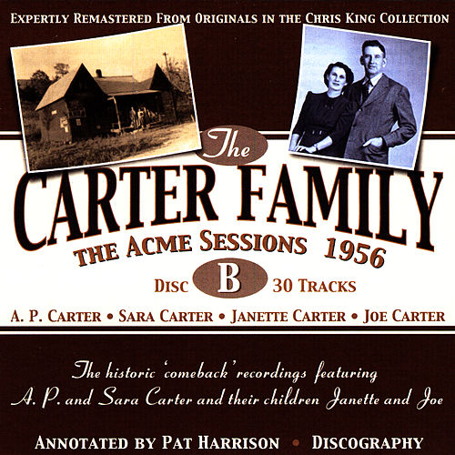 Play & Download The Acme Sessions 1952/56, Disc B by The Carter Family | Napster