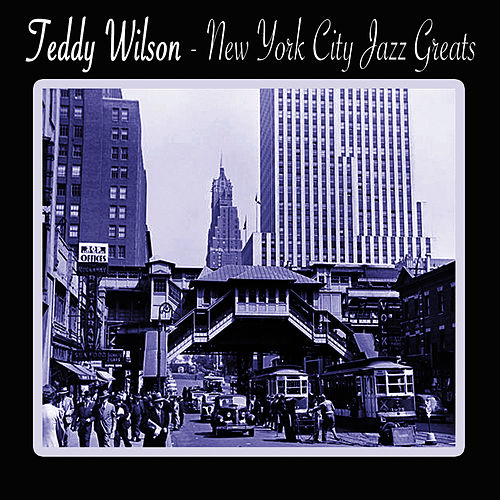 New York City Jazz Greats by Teddy Wilson
