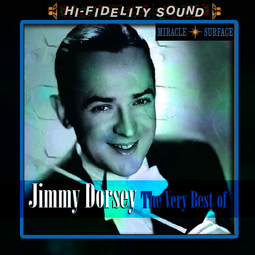 Play & Download The Very Best Of by Jimmy Dorsey | Napster