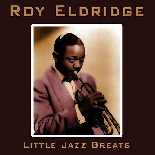 Little Jazz Greats by Roy Eldridge