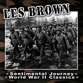 Sentimental Journey - World War II Classics by Les Brown