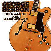 Play & Download The Quartet And Masquerade by George Benson | Napster