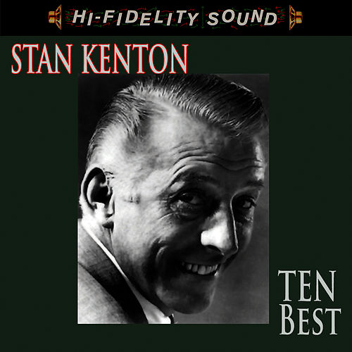 Play & Download Ten Best by Stan Kenton | Napster
