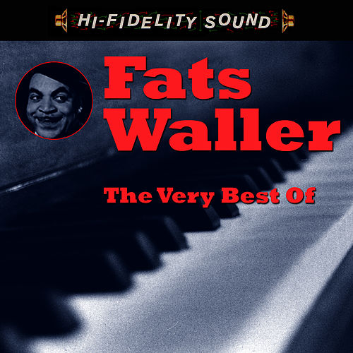 Play & Download The Very Best Of by Fats Waller | Napster
