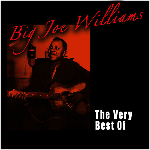 The Very Best Of by Big Joe Williams