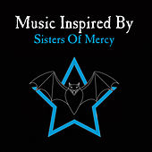 Play & Download Music Inspired By Sisters Of Mercy by Various Artists | Napster