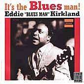 Play & Download It's The Blues Man! by Eddie Kirkland | Napster