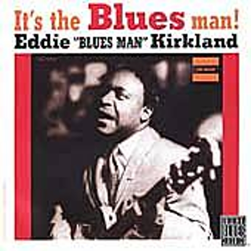 It's The Blues Man! by Eddie Kirkland