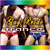 Play & Download Gay Pride Trance by Various Artists | Napster