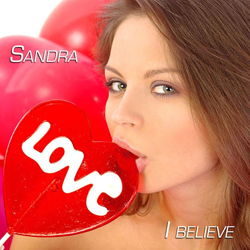 I believe by Sandra