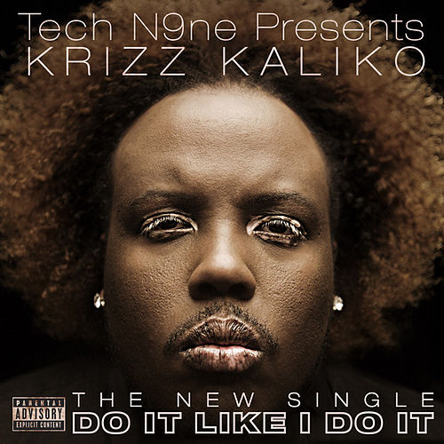 Play & Download Do It Like I Do It by Krizz Kaliko | Napster