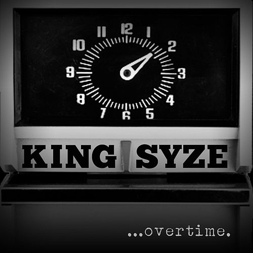 Play & Download Overtime by King Syze | Napster