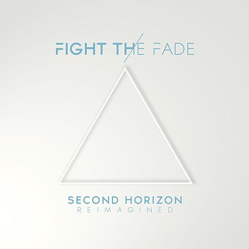Play & Download Second Horizon Reimagined by Fight The Fade | Napster