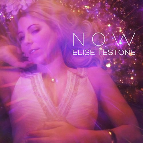 Now by Elise Testone