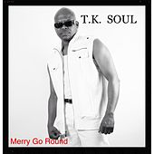 Play & Download Merry Go Round by Tk Soul | Napster