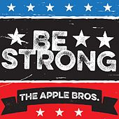 Play & Download Be Strong by The Apple Bros. | Napster