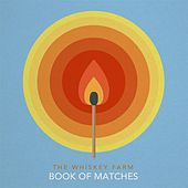 Play & Download Book of Matches by The Whiskey Farm | Napster
