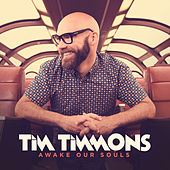 Play & Download Awake Our Souls by Tim Timmons | Napster