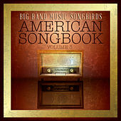 Big Band Music Songbirds: American Songbook, Vol. 3 by Various Artists