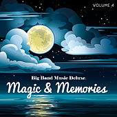 Big Band Music Deluxe: Magic & Memories, Vol. 4 by Various Artists