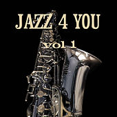 Jazz 4 You Vol.1 by Various Artists
