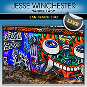 Play & Download Yankee Lady: San Francisco Live by Jesse Winchester | Napster