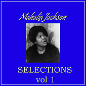 Play & Download Selections Vol.1 by Mahalia Jackson | Napster
