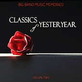Big Band Music Memories: Yesteryear Classics, Vol. 2 by Various Artists