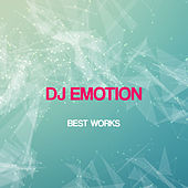 Play & Download Dj Emotion Best Works by DJ E Motion | Napster