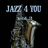 Play & Download Jazz 4 You Vol.2 by Various Artists | Napster
