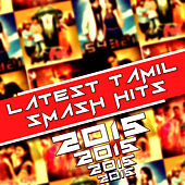 Play & Download Latest Tamil Smash Hits by Various Artists | Napster