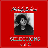 Play & Download Selections Vol.2 by Mahalia Jackson | Napster