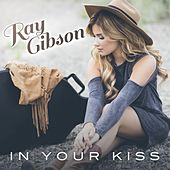 Play & Download In Your Kiss by Ray Gibson | Napster