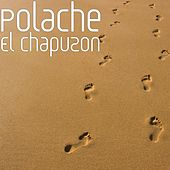 Play & Download El Chapuzon by Polache | Napster